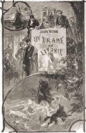 Tragedia w Inflantach, Juliusz Verne